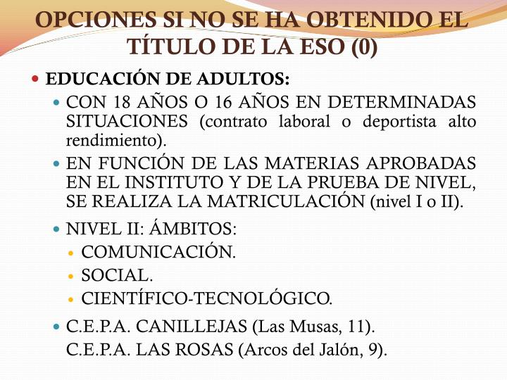 OPCIONES SI NO SE HA OBTENIDO EL TÍTULO DE LA ESO (0)