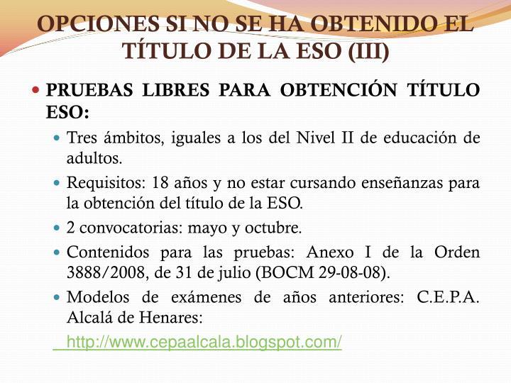 OPCIONES SI NO SE HA OBTENIDO EL TÍTULO DE LA ESO (III)