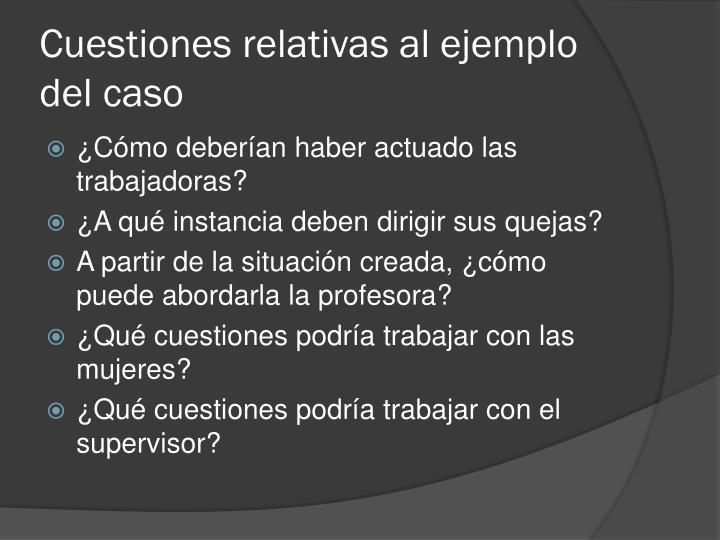 Cuestiones relativas al ejemplo del caso