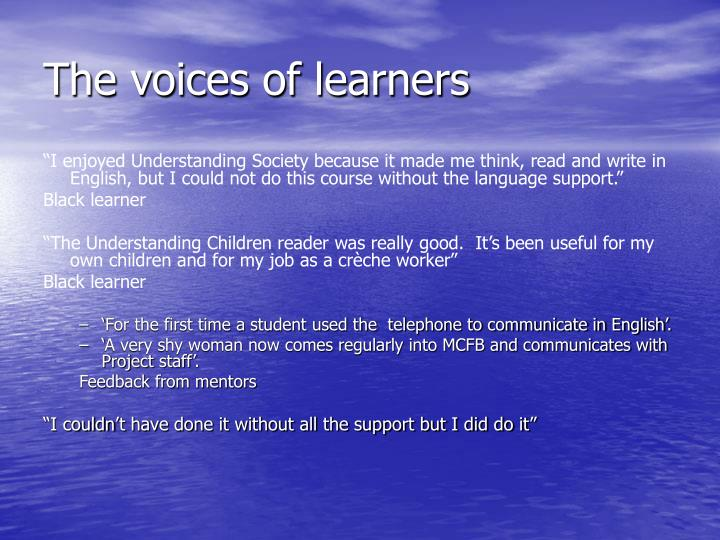 The voices of learners