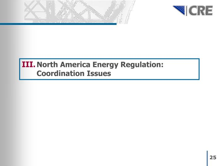North America Energy Regulation: Coordination Issues