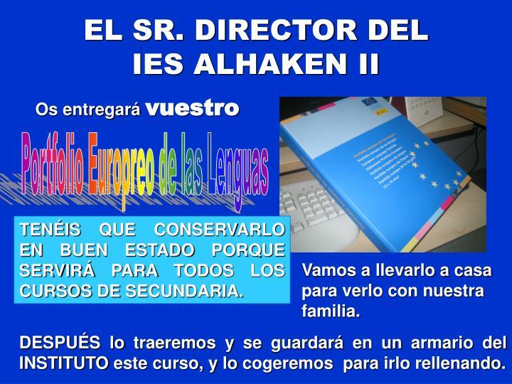 EL SR. DIRECTOR DEL