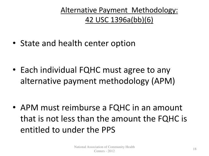 Alternative Payment  Methodology:                      42 USC 1396a(bb)(6)