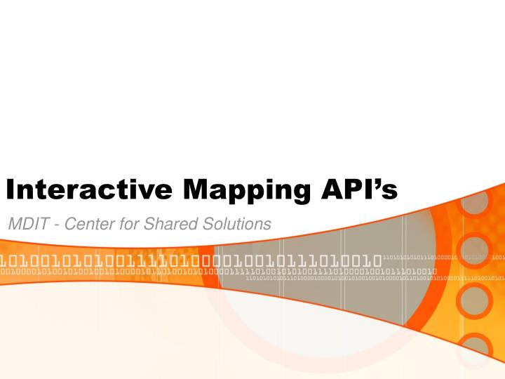 Interactive mapping api s