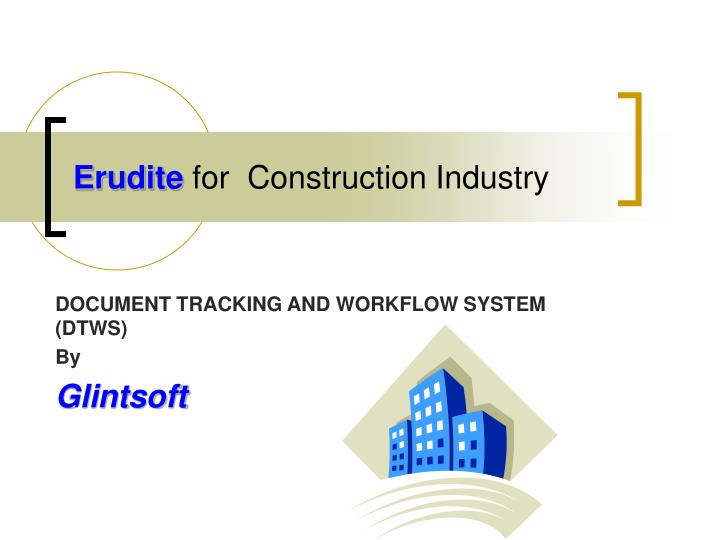 Erudite for construction industry