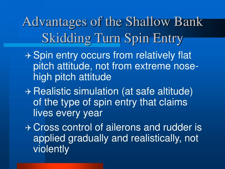 Advantages of the Shallow Bank Skidding Turn Spin Entry