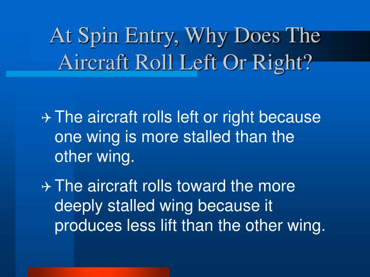 At Spin Entry, Why Does The Aircraft Roll Left Or Right?