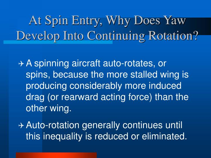At Spin Entry, Why Does Yaw Develop Into Continuing Rotation?