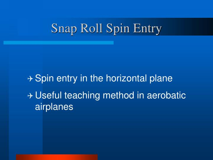 Snap Roll Spin Entry