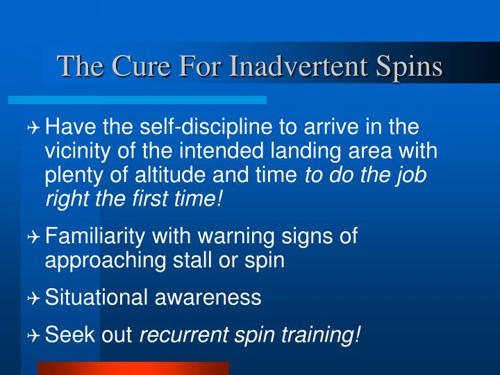 The Cure For Inadvertent Spins