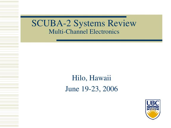 Scuba 2 systems review multi channel electronics