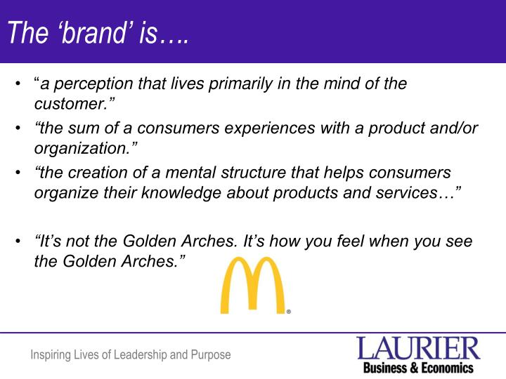 The 'brand' is….