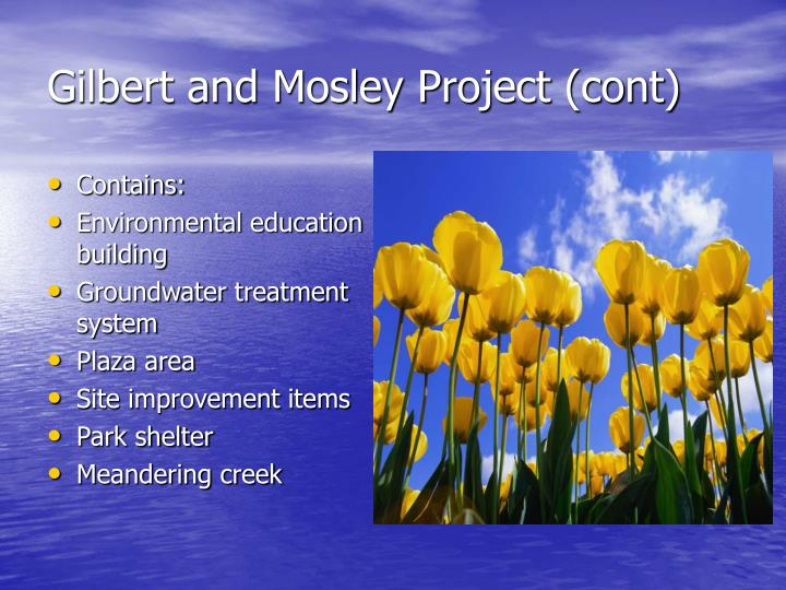Gilbert and Mosley Project (cont)