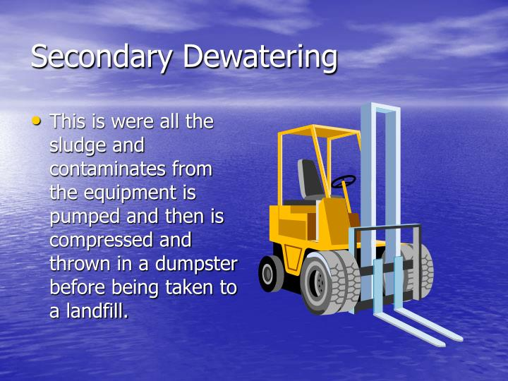 Secondary Dewatering
