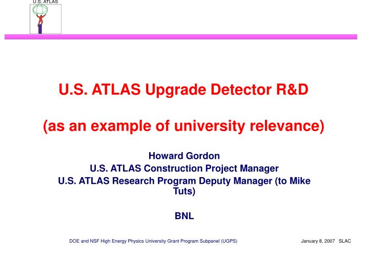 U s atlas upgrade detector r d as an example of university relevance