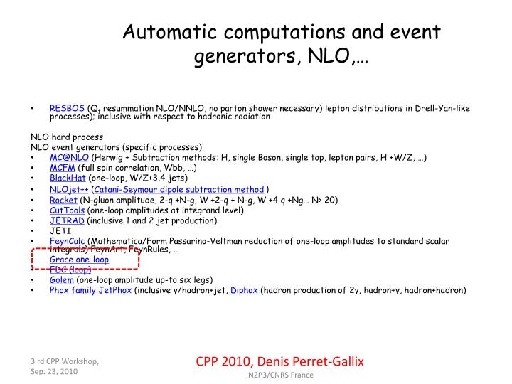 Automatic computations and event generators, NLO,…