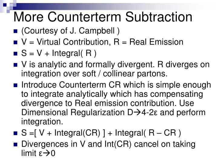 More Counterterm Subtraction