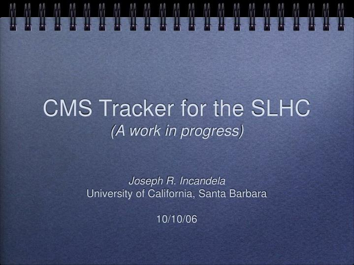 Cms tracker for the slhc a work in progress