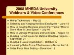2008 mheda university webinars video conferences