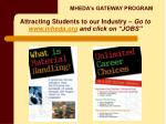 attracting students to our industry go to www mheda org and click on jobs