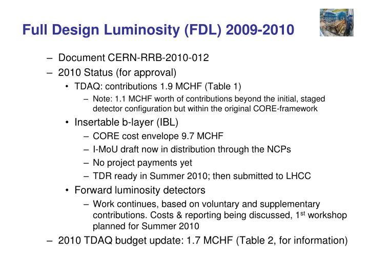 Full Design Luminosity (FDL) 2009-2010
