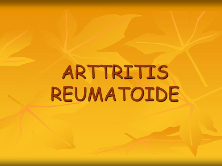 ARTTRITIS REUMATOIDE