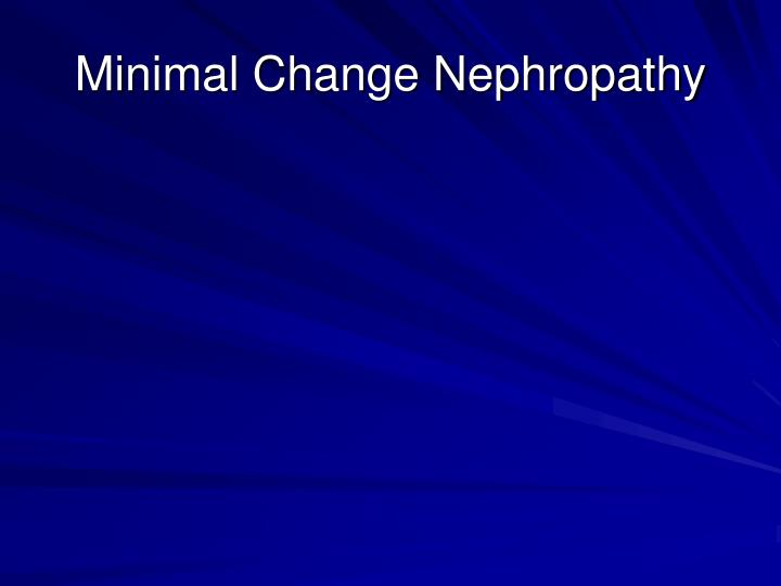 Minimal Change Nephropathy