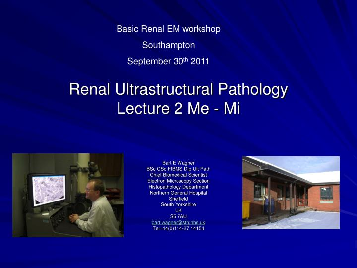 Renal ultrastructural pathology lecture 2 me mi