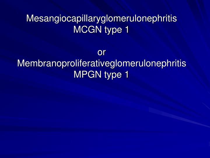 Mesangiocapillaryglomerulonephritis
