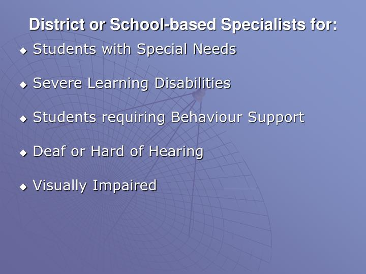 District or School-based Specialists