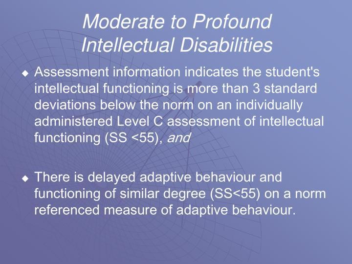 Moderate to Profound