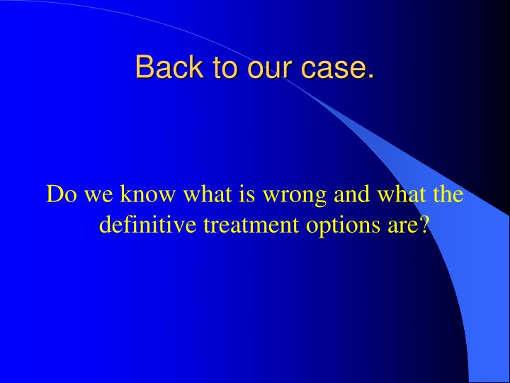 Back to our case.