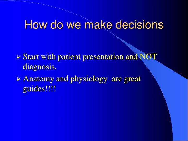 How do we make decisions