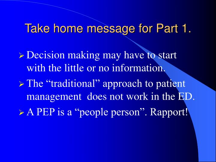 Take home message for Part 1.
