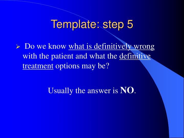 Template: step 5