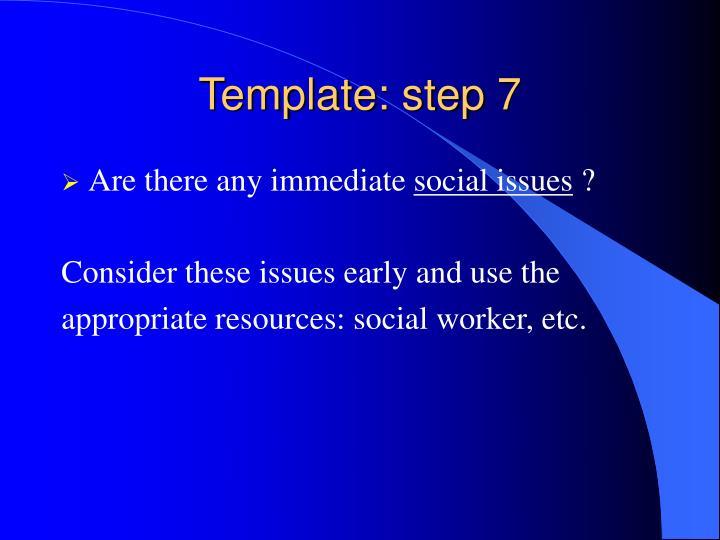 Template: step 7