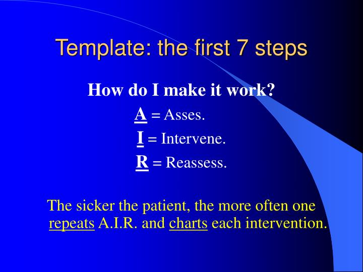 Template: the first 7 steps