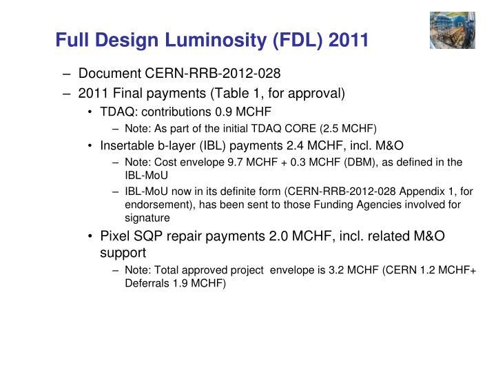 Full Design Luminosity (FDL) 2011