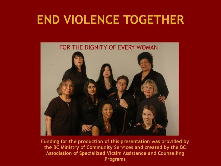 END VIOLENCE TOGETHER