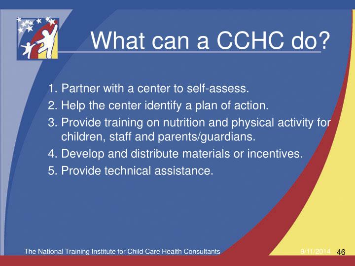 What can a CCHC do?