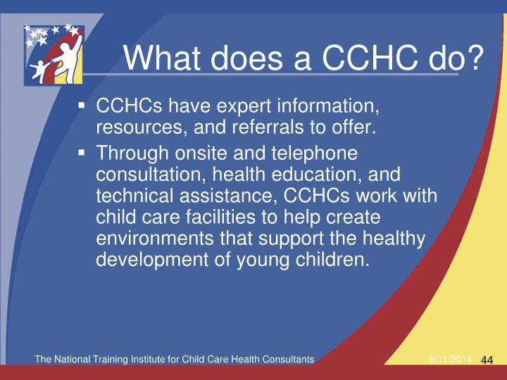 What does a CCHC do?