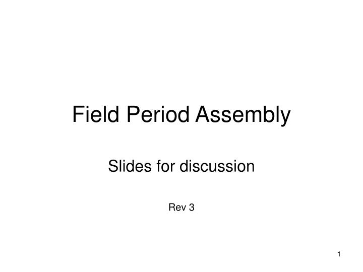 field period assembly n.