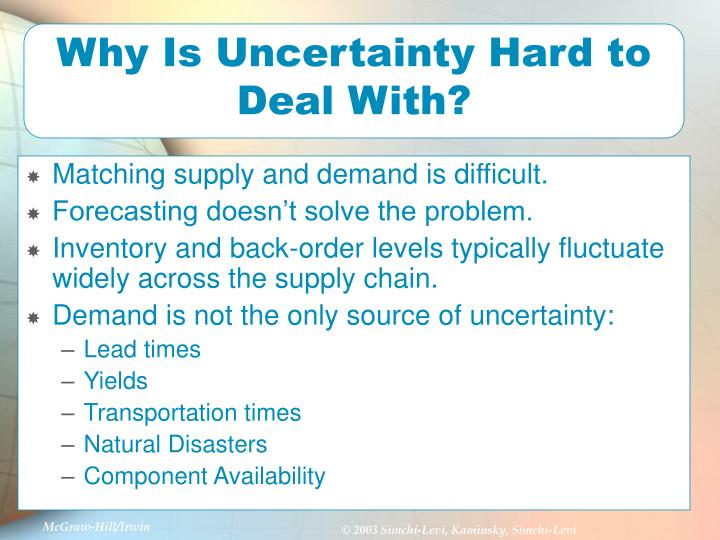 Why Is Uncertainty Hard to Deal With?