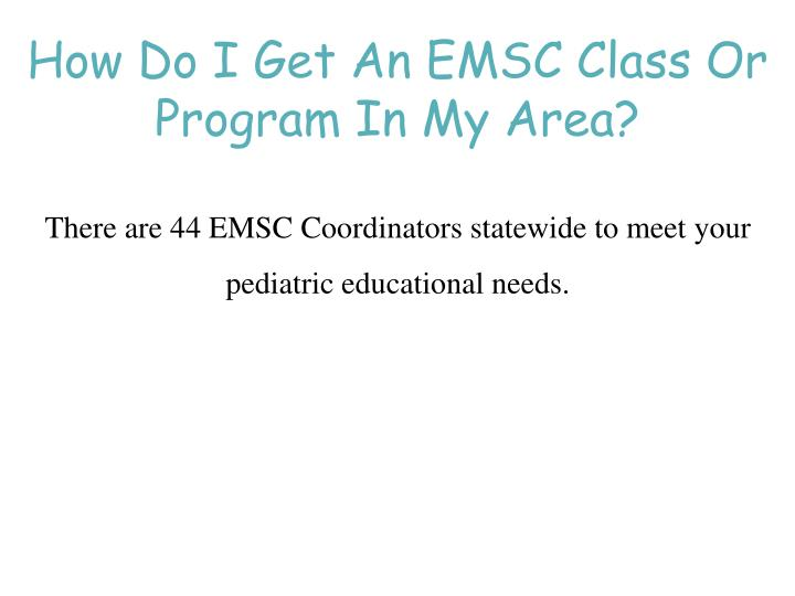 How Do I Get An EMSC Class Or Program In My Area?