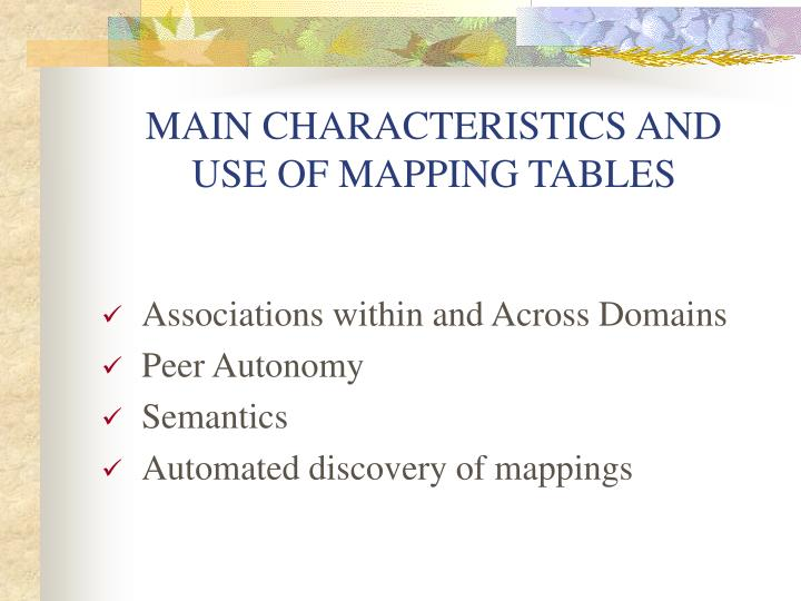 MAIN CHARACTERISTICS AND  USE OF MAPPING TABLES