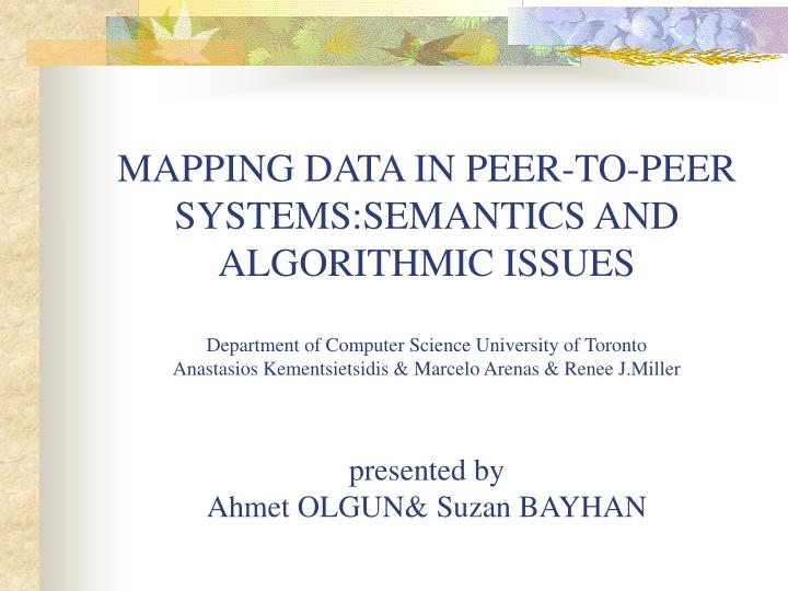 MAPPING DATA IN PEER-TO-PEER SYSTEMS:SEMANTICS AND ALGORITHMIC ISSUES