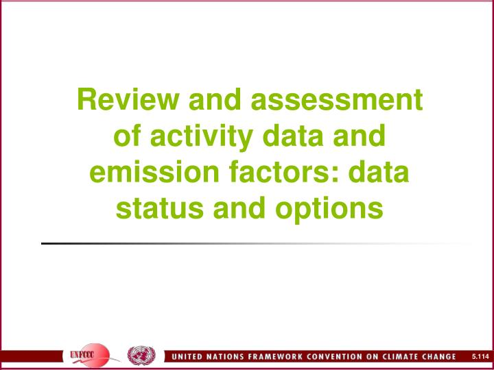 Review and assessment of activity data and emission factors: data status and options