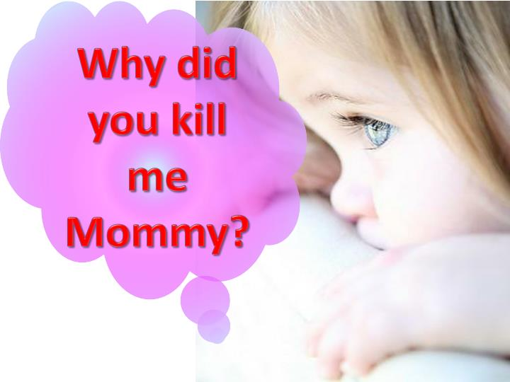 Why did you kill me Mommy?