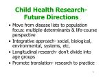 child health research future directions
