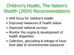 children s health the nation s wealth 2004 recommendations